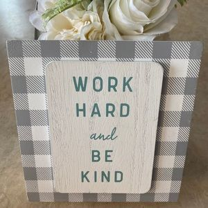 Work Hard and Be Kind Wooden Decor Sign